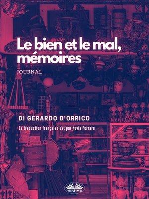 cover image of Le Bien Et Le Mal, Mémoires