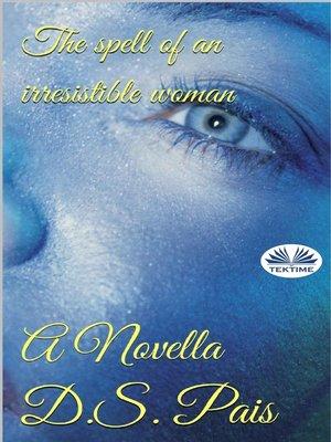 cover image of El Hechizo De Una Mujer Irresistible