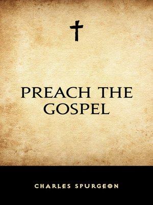 cover image of Preach the Gospel