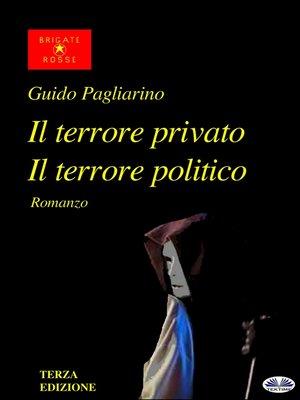 cover image of Il Terrore Privato Il Terrore Politico