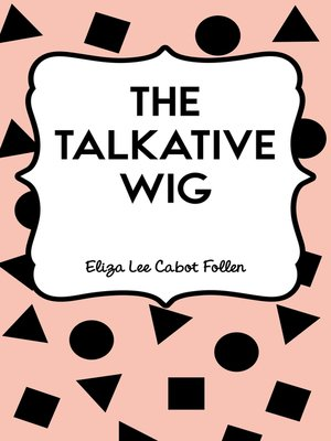 cover image of The Talkative Wig
