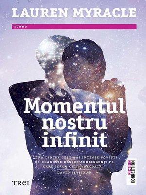 cover image of Momentul nostru infinit