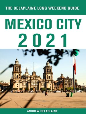 cover image of Mexico City--The Delaplaine 2021 Long Weekend Guide