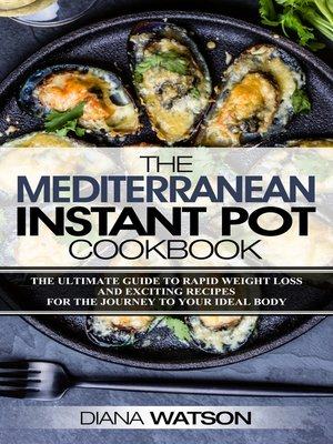 cover image of The Mediterranean Instant Pot Cookbook
