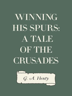 cover image of Winning His Spurs: A Tale of the Crusades