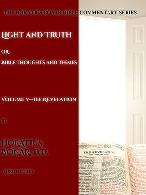 cover image of Light and Truth or Gospel Thoughts and Themes: Volume V: The Revelation