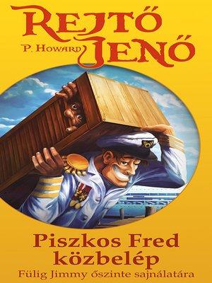 cover image of Piszkos Fred közbelép Fülig Jimmy őszinte sajnálatára