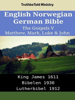 cover image of English Norwegian German Bible - The Gospels V - Matthew, Mark, Luke & John