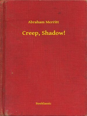 cover image of Creep, Shadow!