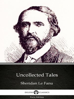 cover image of Uncollected Tales by Sheridan Le Fanu - Delphi Classics