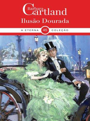 cover image of A Ilusão Dourada