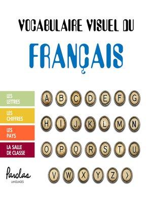 cover image of Les lettres, les chiffres, les pays, la salle de classe