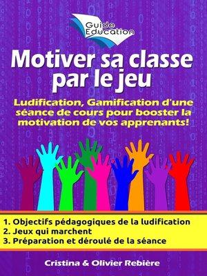 cover image of Motiver sa classe par le jeu n°1