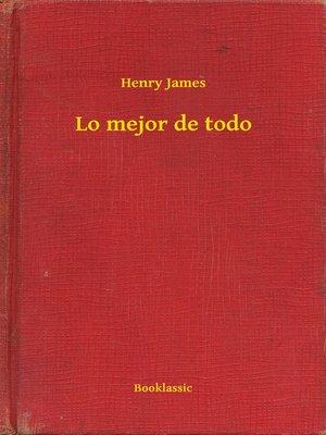 cover image of Lo mejor de todo