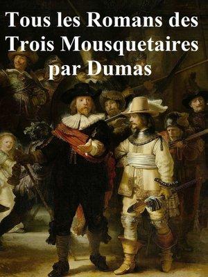 cover image of Tous les Romans des Trois Mousquetaires