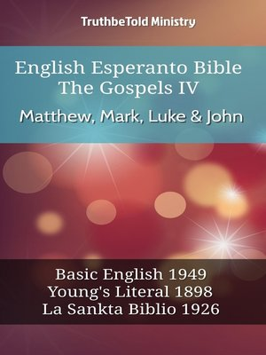 cover image of English Esperanto Bible--The Gospels IV--Matthew, Mark, Luke & John