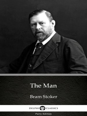 cover image of The Man by Bram Stoker - Delphi Classics