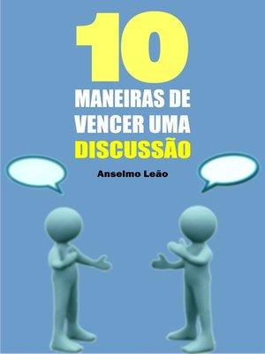 cover image of 10 Maneiras de vencer uma discussão