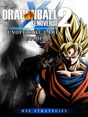 cover image of Dragonball Xenoverse 2 Unofficial Game Guide