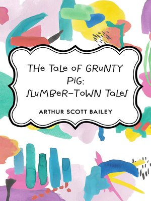 cover image of The Tale of Grunty Pig: Slumber-Town Tales