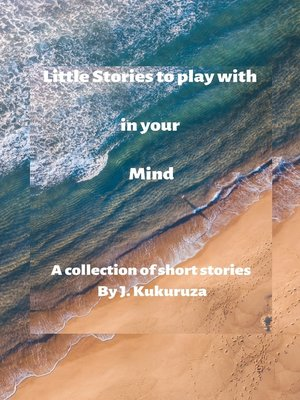 cover image of Little Stories to Play With in Your Mind