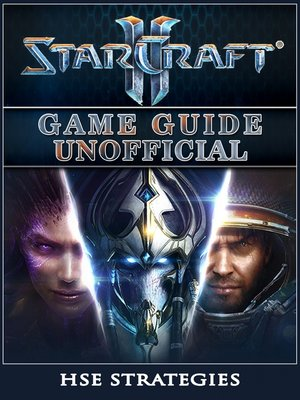 starcraft 2 game guide unofficial by hse strategies overdrive rh overdrive com Mechnics Starcraft 2 Guide Starcraft 2 Guide FR