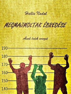 cover image of Megmajmoltak ébredése