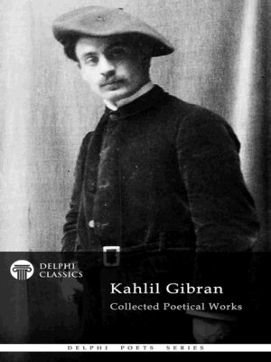 cover image of Delphi Collected Poetical Works of Kahlil Gibran (Illustrated)
