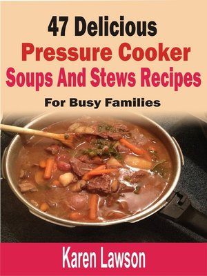 cover image of 47 Delicious Pressure Cooker Soups And Stews Recipes