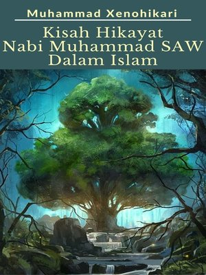 cover image of Kisah Hikayat Nabi Muhammad SAW Dalam Islam