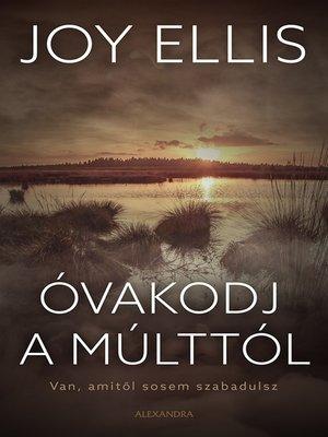cover image of Óvakodj a múlttól