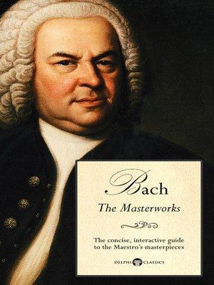 cover image of Delphi Masterworks of Johann Sebastian Bach