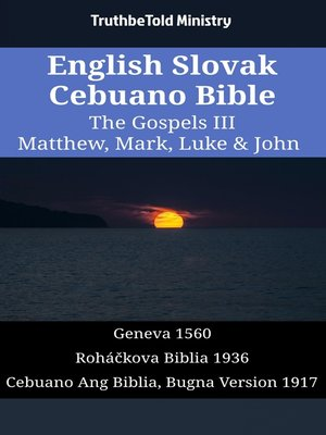 cover image of English Slovak Cebuano Bible--The Gospels III--Matthew, Mark, Luke & John