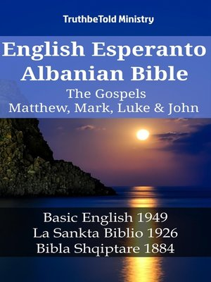 cover image of English Esperanto Albanian Bible - The Gospels - Matthew, Mark, Luke & John