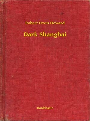 cover image of Dark Shanghai