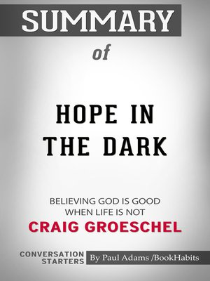 cover image of Summary of Hope in the Dark: Believing God Is Good When Life Is Not