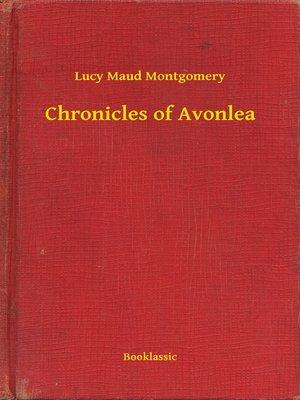 Chronicles Of Avonlea By Lucy Maud Montgomery OverDrive Rakuten