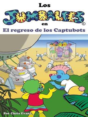 cover image of Los Jumbalees en El regreso de los Captubots