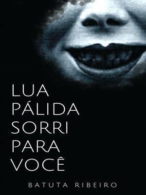 cover image of Lua Pálida sorri para você