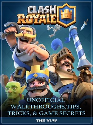 cover image of Clash Royale Unofficial Walkthroughs, Tips, Tricks, & Game Secrets