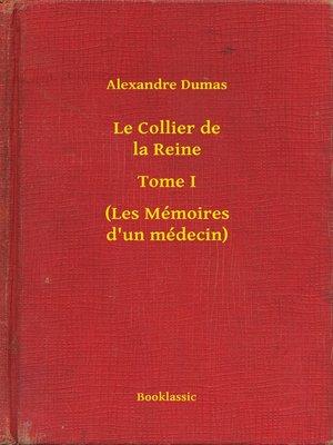 cover image of Le Collier de la Reine--Tome I--(Les Mémoires d'un médecin)