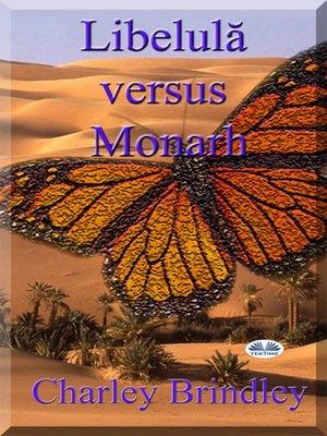 cover image of Libelulă Versus Monarh