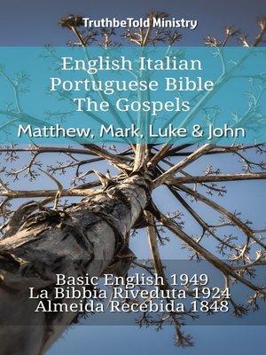 cover image of English Italian Portuguese Bible--The Gospels--Matthew, Mark, Luke & John