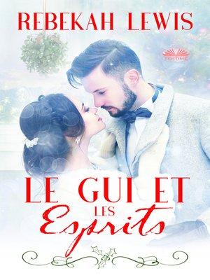 cover image of Le Gui Et Les Esprits