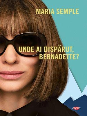 cover image of Unde Ai Dispărut, Bernadette?