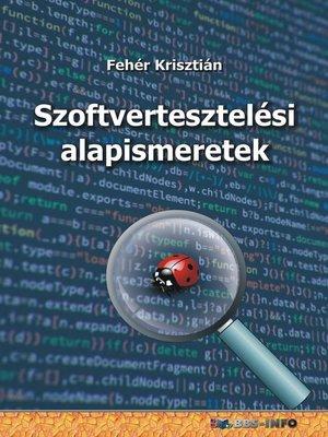 cover image of Szoftvertesztelési alapismeretek
