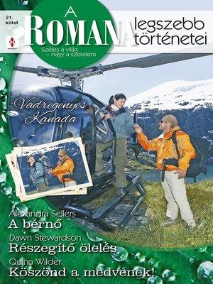 cover image of A bérnő, Részegítő ölelés, Köszönd a medvének!