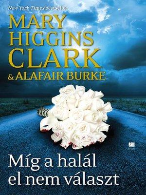 cover image of Míg a halál el nem választ