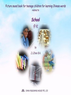 cover image of Picture sound book for teenage children for learning Chinese words related to School