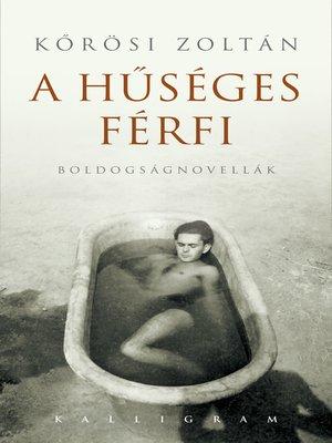 cover image of A hűséges férfi
